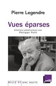 Téléchargez le livre :  Vues éparses. Entretiens radiophoniques avec Philippe Petit