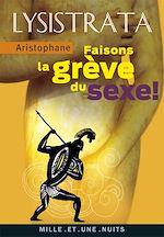 Téléchargez le livre :  Lysistrata, faisons la grève du sexe