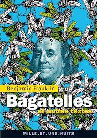 Téléchargez le livre :  Bagatelles et autres textes