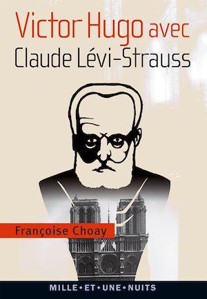 Victor Hugo avec Claude Lévi-Strauss