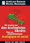 Télécharger le livre :  Ne soyons pas des écologistes benêts