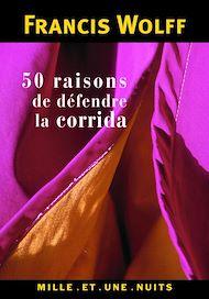 Téléchargez le livre :  50 raisons de défendre la corrida