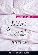 Télécharger cet ebook : L'art de rendre les femmes fidèles