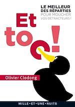 Télécharger cet ebook : Et toc ! Le meilleur des réparties.... pour moucher les emmerdeurs, les cons, les prétentieux