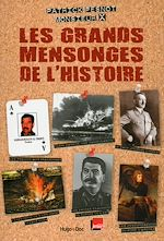 Download this eBook Les grands mensonges de l'histoire