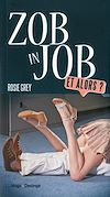 Télécharger le livre :  Zob in job. Et alors ?