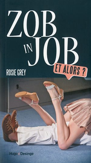 Téléchargez le livre :  Zob in job. Et alors ?