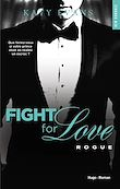Téléchargez le livre numérique:  Fight For Love - tome 4 Rogue (Extrait offert)