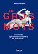 Download this eBook Les gros mots - Abécédaire joyeusement moderne du féminisme