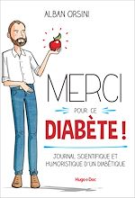 Download this eBook Merci pour ce diabète - Journal scientifique et humoristique d'un diabétique