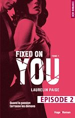 Télécharger cet ebook : Fixed on you - tome 1 Episode 2