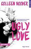 Téléchargez le livre numérique:  Ugly Love Episode 1 (Extrait offert)