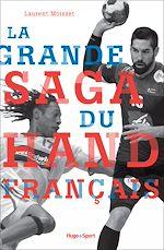 Download this eBook La grande saga du hand français