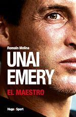 Download this eBook Unai Emery - El Maestro