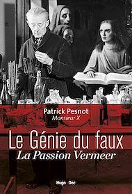 Téléchargez le livre :  Le génie du faux - La passion Vermeer