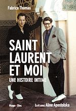 Download this eBook Saint Laurent et moi - Une histoire intime