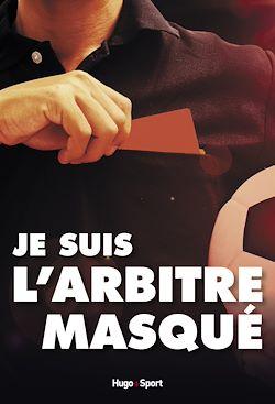 Download the eBook: Je suis l'arbitre masqué