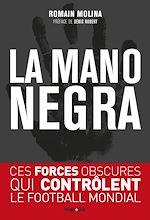 Download this eBook La mano negra - Ces forces obscures qui contrôlent le football mondial
