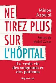 Téléchargez le livre :  Ne tirez plus sur l'hôpital
