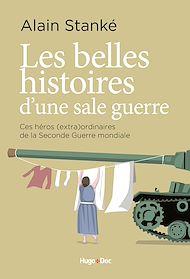 Téléchargez le livre :  Les belles histoires d'une sale guerre