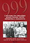 Télécharger le livre :  999 - L'histoire des premières jeunes femmes juives déportées à Auschwitz