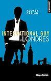 Télécharger le livre :  International guy - tome 7 Londres -Extrait offert-