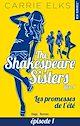 Télécharger le livre : The Shakespeare sisters - tome 1 Les promesses de l'été Episode 1