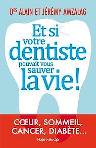 Téléchargez le livre :  Et si votre dentiste pouvait vous sauver la vie !