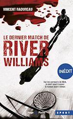 Download this eBook Le dernier match de River Williams -Inédit-