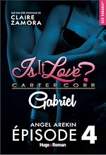 Download this eBook Is it love ? carter corp. Gabriel Episode 4