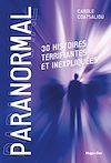 Télécharger le livre :  Paranormal - 30 histoires terrifiantes et inexpliquées