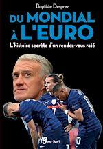 Download this eBook Du mondial à l'euro - L'histoire secrète d'un rendez-vous raté