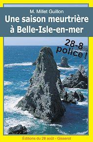 Téléchargez le livre :  Une saison meurtrière à Belle-Isle-en-mer