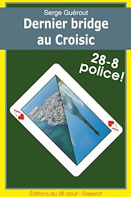 Téléchargez le livre :  Dernier Bridge au Croisic