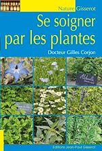 Téléchargez le livre :  Se soigner par les plantes