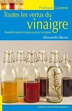 Téléchargez le livre :  Toutes les vertus du vinaigre