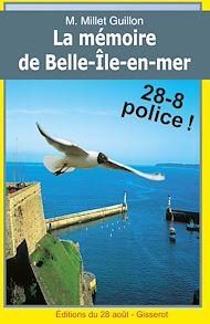 Téléchargez le livre :  La Mémoire de Belle-Île-en-Mer