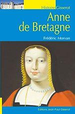 Téléchargez le livre :  Anne de Bretagne
