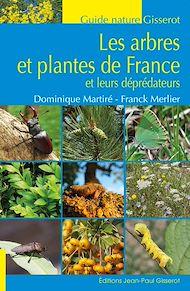 Téléchargez le livre :  Les plantes et arbres de France et leur déprédateurs