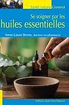 Télécharger le livre :  Se soigner par les huiles essentielles