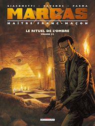 Téléchargez le livre :  Marcas, Maître Franc-Maçon T02