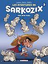 Télécharger le livre :  Les Aventures de Sarkozix T03