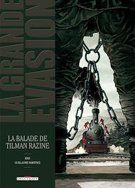 Téléchargez le livre :  La Grande évasion - La balade de Tilman Razine
