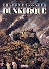 Télécharger le livre :  Champs d'honneur - Dunkerque - Mai 1940