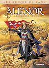 Télécharger le livre :  Les Reines de sang - Alienor, la Légende noire T03