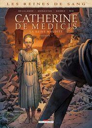 Téléchargez le livre :  Les Reines de sang - Catherine de Médicis, la Reine maudite T01