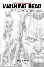 Téléchargez le livre :  Walking Dead : L'ultime Combat (Édition spéciale)