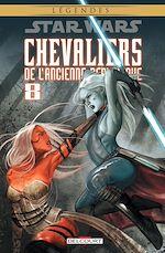 Téléchargez le livre :  Star Wars - Chevaliers de l'Ancienne République T08