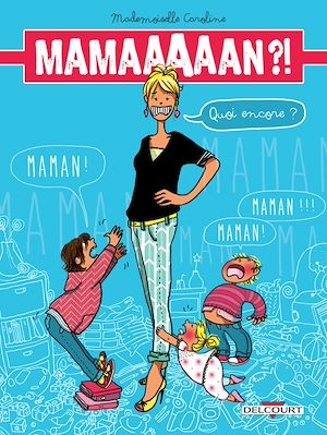 Téléchargez le livre :  Maman ?! Quoi encore ?