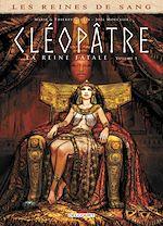 Téléchargez le livre :  Reines de sang - Cléopâtre, la Reine fatale T01